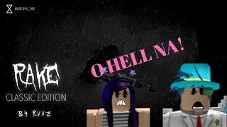 O HECK NAA!| Roblox Rake Classic Edition Gameplay With Samantha And Voice!