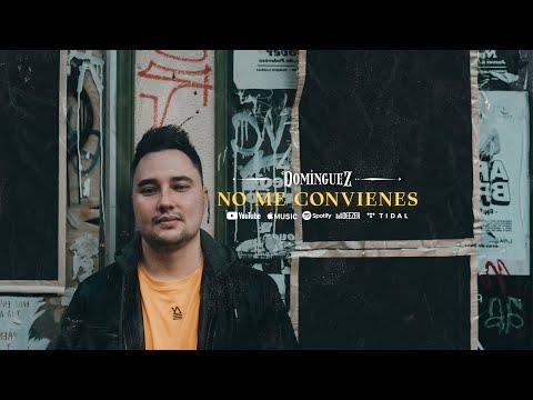 Dominguez - No Me Convienes