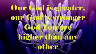 Our God (Is Greater) by Chris Tomlin (w/ lyrics)