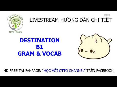 Học Livestream Destination B1 Với Otto Channel – Unit 18