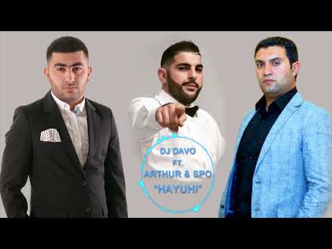 """Dj Davo ft. Arthur Yeritsyan & Spartak Araqelyan (Spo) - """"HAYUHI"""""""
