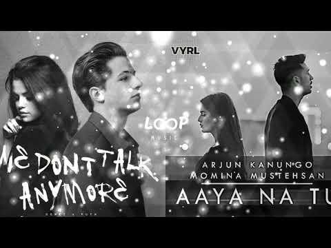 aaya-na-tu-x-we-don't-talk-anymore-|-loop-music