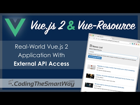 Vue.js 2 & Vue-Resource - Real-World Application With External API Access