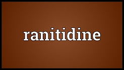 Ranitidine Meaning
