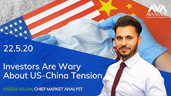 22.05.2020 | Investors Are Wary About US-China Tension