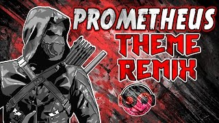 ARROW PROMETHEUS Theme – [Styzmask Remix]