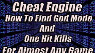Cheat Engine: Find God Mode and 1 Hit Kills For Almost Any Game