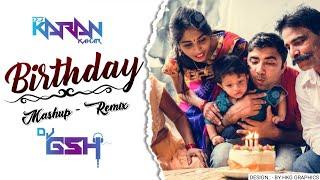 Birthday Mashup | Birthday Dj Remix | Dj Karan Kahar x Dj Gsh