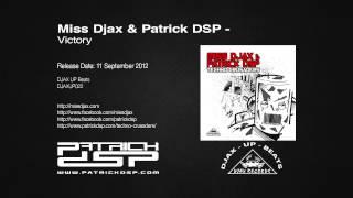 Miss Djax & Patrick DSP - Victory