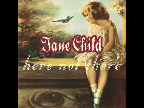 Jane Child - Here Not There (1993 Album)