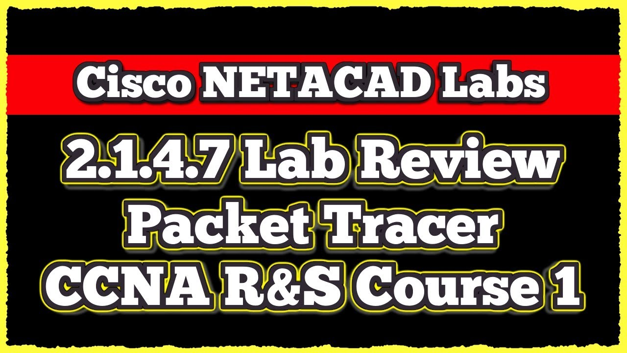 Cisco CCNA NETACAD Routing and Switching v6 0 - Lab 2 1 4 7