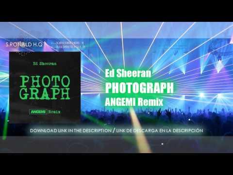 Ed Sheeran - Photograph (ANGEMI Remix) [HD/HQ] + FREE DOWNLOAD / DESCARGA GRATIS