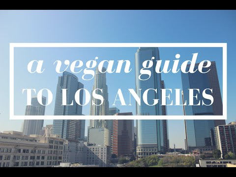A VEGAN GUIDE TO LOS ANGELES | cityloveee
