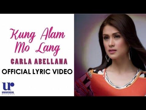 Carla Abellana - Kung Alam Mo Lang - (Official Lyric Video)