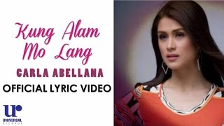 Carla Abellana - Kung Alam Mo Lang - (Official Lyric Video)
