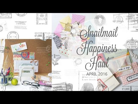 Snail Mail Happiness Haul April 2016 - RAKs, Mail, Pen Pals, Stationery and So Much More!