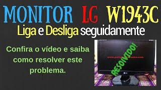 Monitor LG W1943C liga e desliga seguidamente.