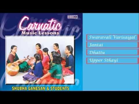 CARNATIC VOCAL | CARNATIC MUSIC LESSONS VOL-1 | SHUBHA GANESAN & STUDENTS | JUKEBOX