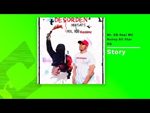 Mr. KB Real MC - Story (con OG y Runny All Star)