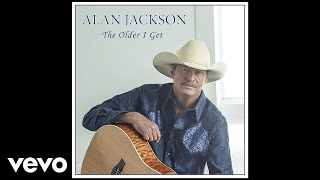 Alan Jackson - The Older I Get (Audio) thumbnail
