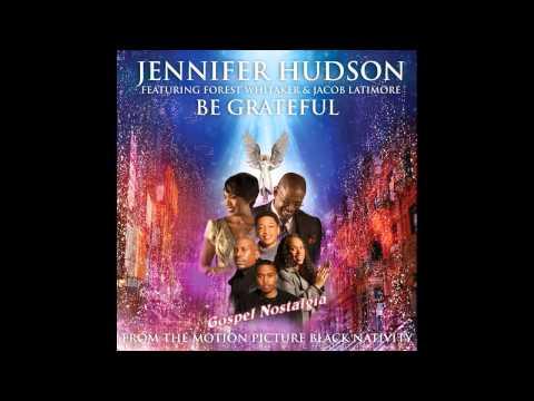 """""""Be Grateful"""" (2013) Black Nativity Soundtrack (feat. Jennifer Hudson)"""