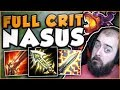 WTF? BUILDING CRIT ON NASUS IS ACTUALLY LEGIT! FULL CRIT NASUS TOP GAMEPLAY! - League of Legends