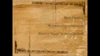 "Harsh Discipline - An Instant of recorded Vagitus (Based on ""Breath"" by Samuel Beckett)"