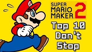 Super Mario Maker 2 Top 10 DON'T STOP Courses (Switch)
