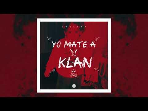 Son Luka - Yo mate a Klan - ft el jardin