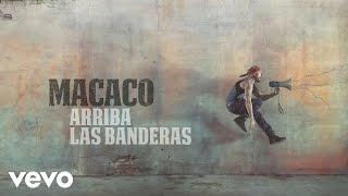 Macaco - Arriba las Banderas (Audio)