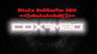 MixXx ReGGaeTon 2011 - ««[[cOxXxAmBoDj®]]»»