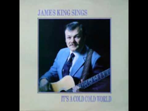 It's A Cold Cold World [1989] - James King