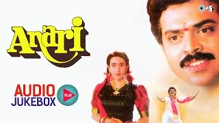 Anari Audio Jukebox | Karisma Kapoor, Venkatesh, Anand Milind | Bollywood Songs