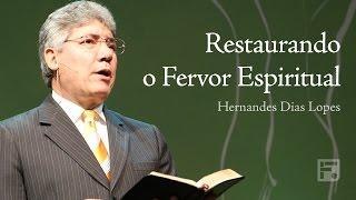Restaurando o Fervor Espiritual - Hernandes Dias Lopes | Reprise Fiel