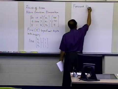 Naive Gaussian Elimination Example: Round Off Error Issues Part 1 of 3