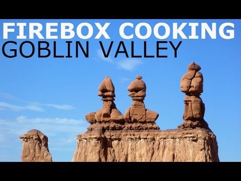 Firebox Stove Camp Cooking, Hiking Goblin Valley, Wild Horse Canyon And The Eye of Sinbad