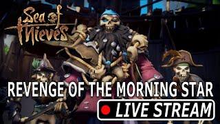 Sea of Thieves - Revenge of the Morning Star   (Ft Lolitom81)