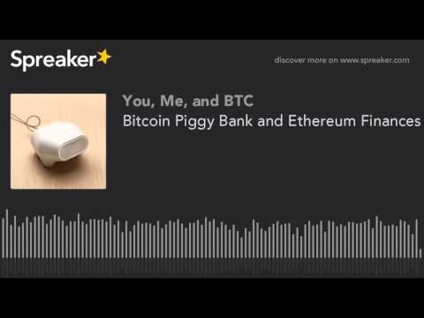 Bitcoin Piggy Bank and Ethereum Finances - YMB Podcast E92