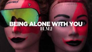 ILOVEMAKONNEN  - Being Alone With You (Official Audio)