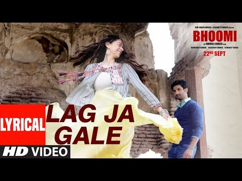 Bhoomi: Lag Ja Gale Lyrical | Rahat Fateh...