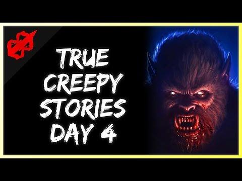 2 True Creepy Stories (Day 4)