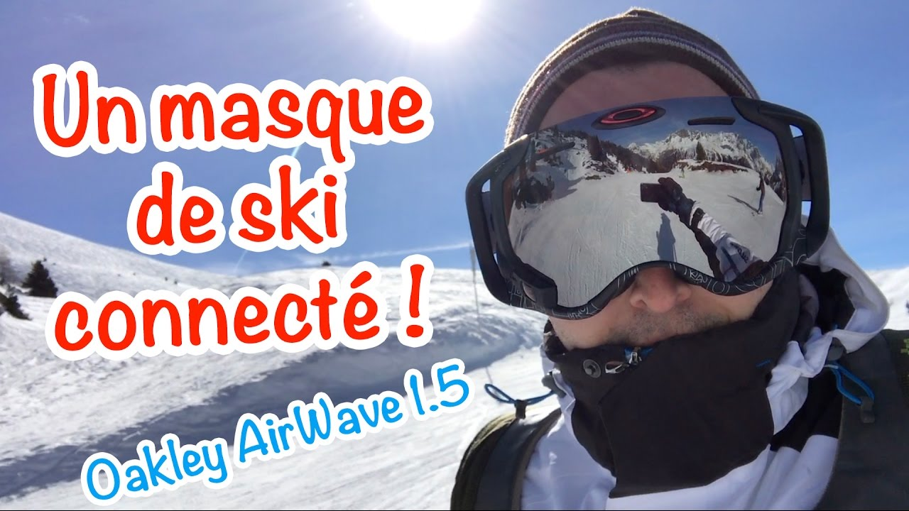 Test du Oakley AirWave 1.5   un masque de ski connecté ! - YouTube 60fe1d15bf18