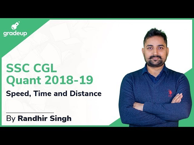 SSC CGL 2018-19 || Quantitative Aptitude || Randhir Sir || Speed, Time and Distance
