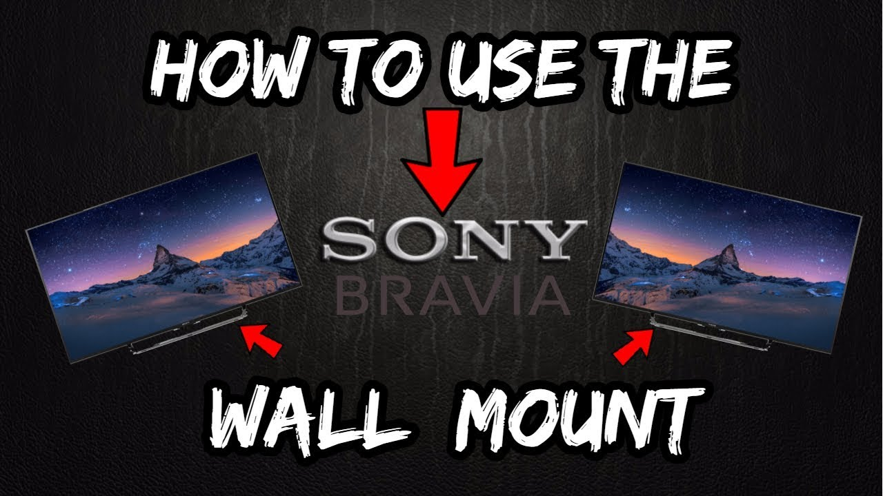 How To Use The Sony Bravia Wall Mount Youtube