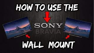 How to Use The Sony BRAVIA Wall Mount