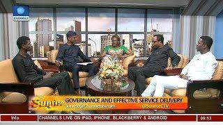 Debating Governance & Effective Service Delivery In Nigeria Pt.1 |Sunrise|