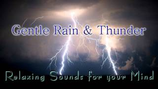 🎧 GENTLE RAIN & THUNDER... Sounds for Relaxing, Meditation, Sleep & Tinnitus