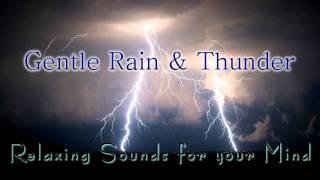 🎧 GENTLE RAIN & THUNDER... Sounds for Relaxing, Meditation, Sleep & Tinnitus