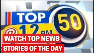 News 50: Watch top news headlines of July 2nd, 2019
