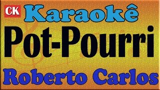 Roberto Carlos - Pot-Pourri - Karaokê